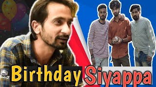 Birthday Siyappa | Shahid Alvi |