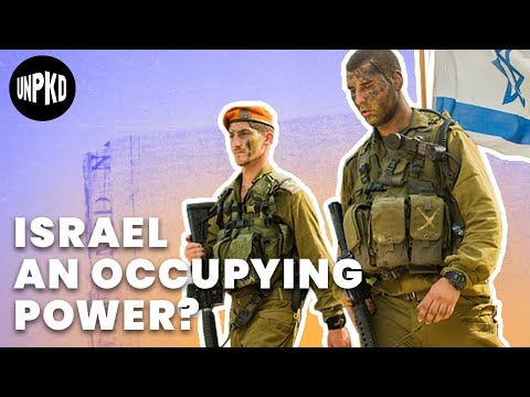 Is Israel an Occupying Power?   The Israeli-Palestinian Context   Unpacked