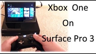 How to Stream Xbox One to Surface Pro 3 or any other PC and Laptop! ( not Windows 10 )