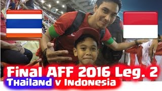 Final Piala AFF Cup 2016 Leg 2 - Thailand vs Indonesia  - Kalah Tetap Semangat!