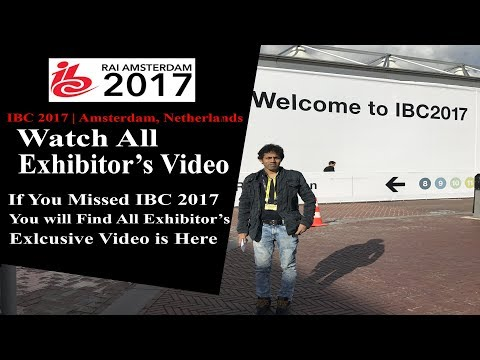 Watch IBC 2017 All Exhibitor's Stand Video | IBC 2017 | Broadcasting Exhibition Amsterdam