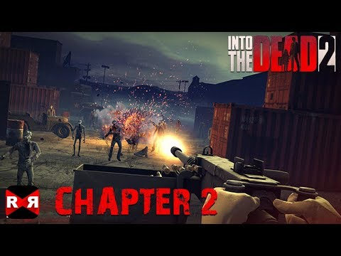 Into the Dead 2 - Chapter 2 - iOS / Android - Gameplay Video