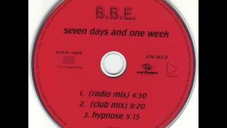 B.B.E. - Seven Days And One Week (Club Mix)