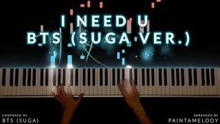 BTS 방탄소년단 【I NEED U】 Piano Cover/Tutorial (Suga Ver.)