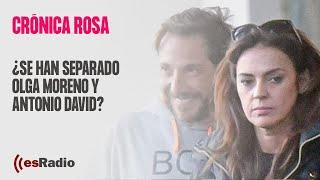 Crónica Rosa: ¿Se han separado Olga Moreno y Antonio David?