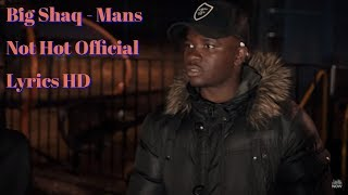 Big Shaq Mans Not Hot Official Lyrics HD