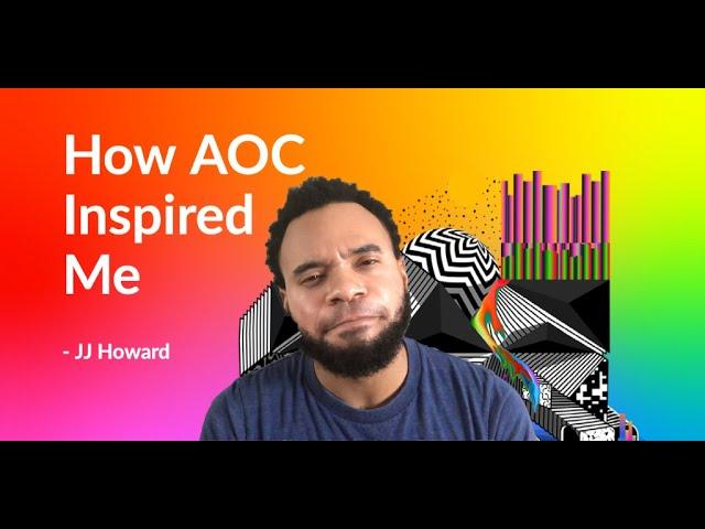 How AOC Inspired Me