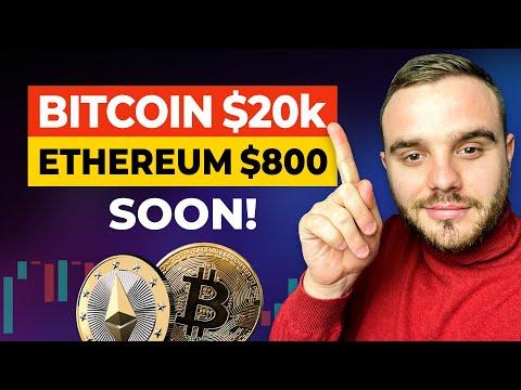 Bitcoin (BTC) at $20k & Ethereum (ETH) at $800 soon! Learn reasons