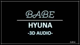BABE - HYUNA (3D Audio)