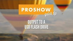 Output to a USB Flash Drive with ProShow 8