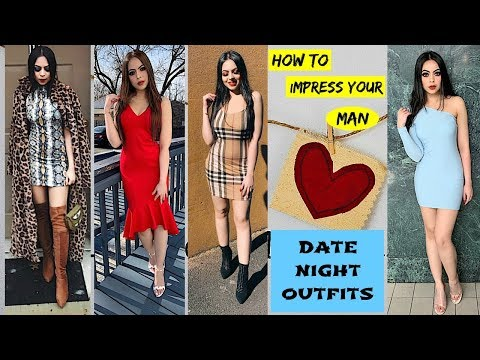 How To Impress Your Date | Date Night Outfits