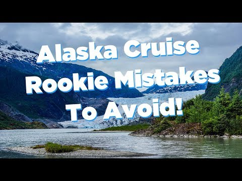 Alaska Cruise Mistakes To Avoid!