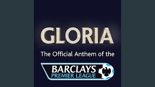 Barclays Premier League Anthem: Gloria