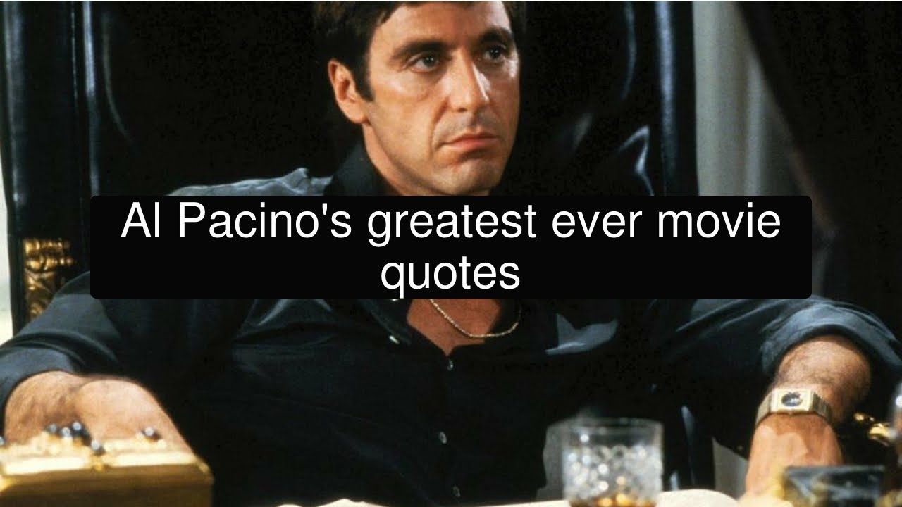 Al Pacino's Greatest Ever Movie Quotes
