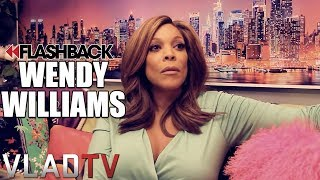 Wendy Williams: I Was \