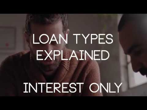 Loan Types Explained | Interest Only
