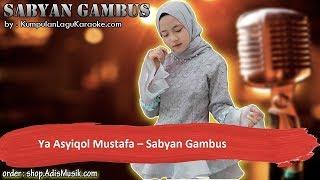 Gambar cover YA ASYIQOL MUSTAFA -  SABYAN GAMBUS Karaoke