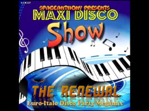 Mixed by SpaceAnthony   MAXI DISCO SHOW   THE RENEWAL