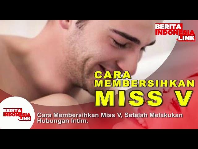 Cara membersihkan Miss V