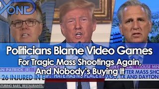 Politicians Blame Video Games For Tragic Mass Shootings Again, & Nobody's Buying It