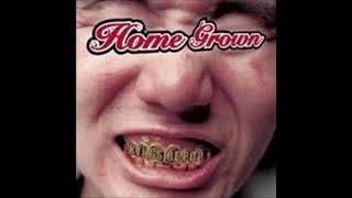 Home Grown - Break Me Down