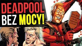 Deadpool bez mocy! - Komiksowe Ciekawostki