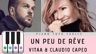 UN PEU DE RÊVE - VITAA & CLAUDIO CAPEO - PIANO TUTO FACILE