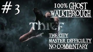 Thief - The City - Full GHOST MASTER PC Walkthrough - No Commentary