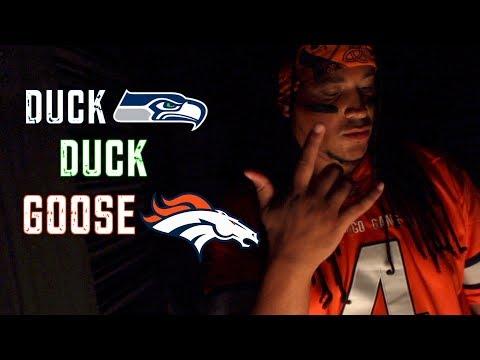 Duck Duck Goose 2018 Broncos vs Seahawks Diss