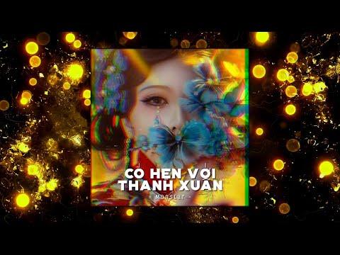 Có Hẹn Với Thanh Xuân - Monstar x AnhVu「Remix Version by 1 9 6 7」/ Audio Lyrics
