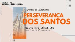 Live CNA #44_201028_20h - 5 Pontos do Calvinismo
