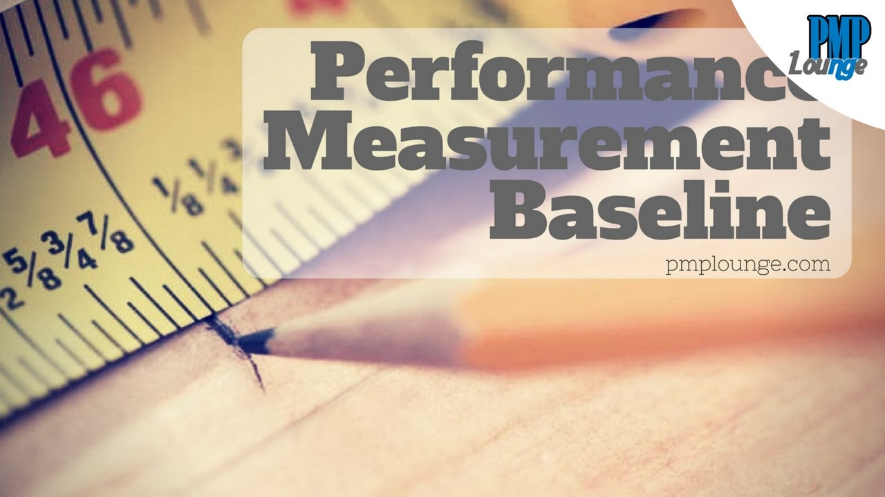 Performane Measurement Baseline (PMB)
