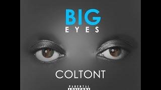 ColtonT - Big Eyes (Audio)
