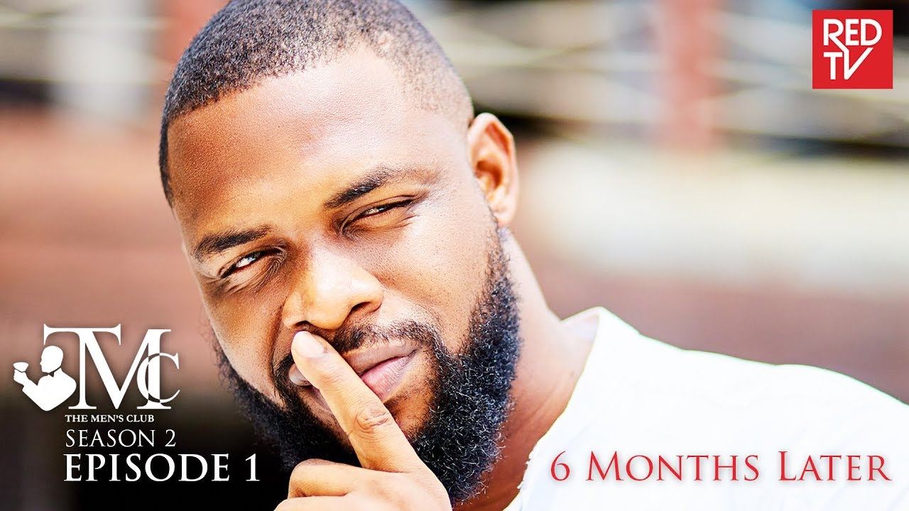Download THE MEN'S CLUB SEASON 2 / EPISODE 1 / 6 MONTHS LATER