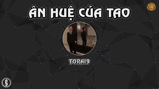 [2013] Ân Huệ Của Tao - Torai9 (Dizz Rick)