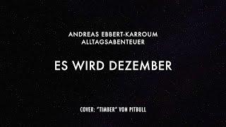 ES WIRD DEZEMBER (Timber Cover) – Andreas' authentische Alltagsabenteuer 39
