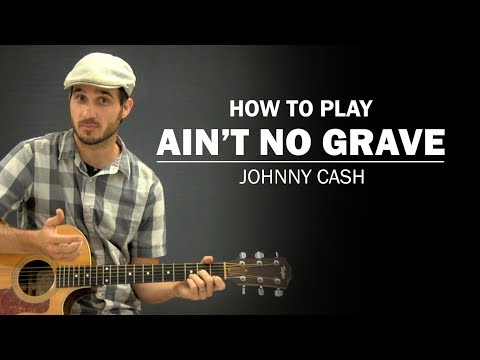 Ain't No Grave (Johnny Cash) | How To Play | Beginner Guitar Lesson