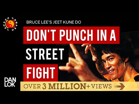 Don't Punch In A Street Fight Bruce Lee's JKD