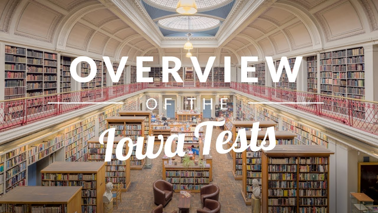 Iowa Test | Assessments and ITBS Test (2019 Update) - TestingMom com