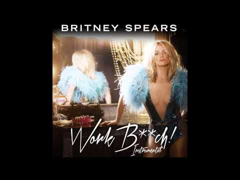 Britney Spears - Work Bitch (Official Instrumental)