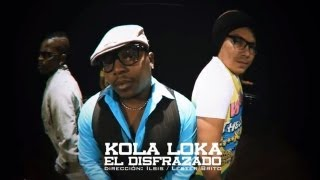 KOLA LOKA - El Disfrazado (Official Video HD)