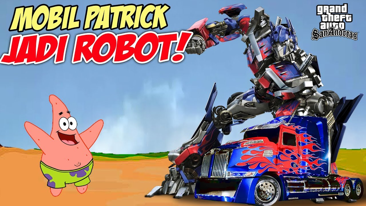 Mobil Truk Patrick Berubah Jadi Robot Transformers Gta Lucu Spongebob Youtube