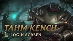 Tahm Kench, the River King | Login Screen - League of Legends