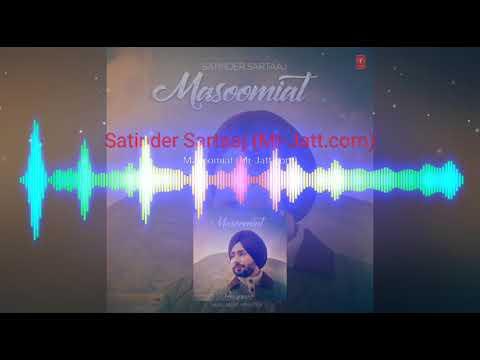 Masoomiyat (Full Video) | Satinder Sartaj | Latest Punjabi Song 2017