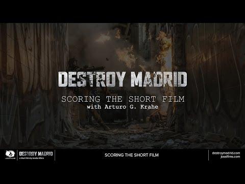 DESTROY MADRID: Scoring the short film with Arturo G. Krahe