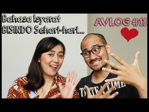 AVLOG #11, Bahasa Isyarat Bisindo Sehari-hari..