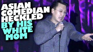 """Asian Comedian Heckled By His """"White Mom"""""""