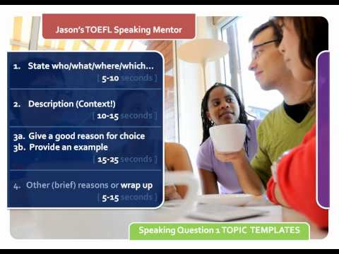 TOEFL Speaking Question 1: Topic templates and formulas for answers from YouTube · Duration:  17 minutes 25 seconds