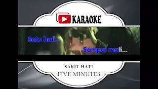 Download lagu Lagu Karaoke FIVE MINUTES - SAKIT HATI (POP INDONESIA) | Official Karaoke Musik Video