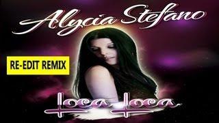 Alycia Stefano - Loca Loca (Re-Edit Rmx)